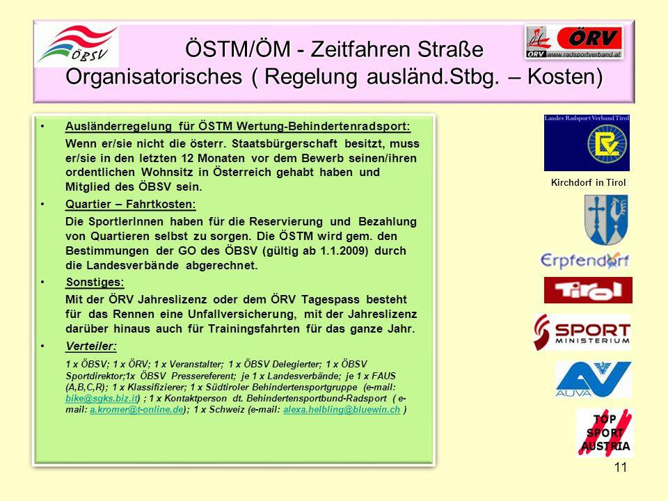 11 ÖSTM/ÖM - Zeitfahren Straße Organisatorisches ( Regelung ausländ.Stbg. – Kosten) Ausländerregelung für ÖSTM Wertung-Behindertenradsport: Wenn er/si