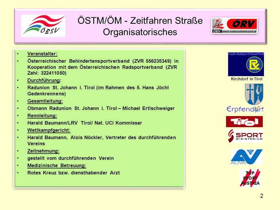 2 ÖSTM/ÖM - Zeitfahren Straße Organisatorisches Veranstalter: Österreichischer Behindertensportverband (ZVR 556235349) in Kooperation mit dem Österrei