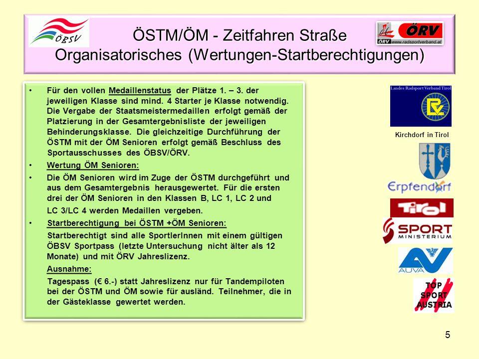 5 ÖSTM/ÖM - Zeitfahren Straße Organisatorisches (Wertungen-Startberechtigungen) Für den vollen Medaillenstatus der Plätze 1. – 3. der jeweiligen Klass