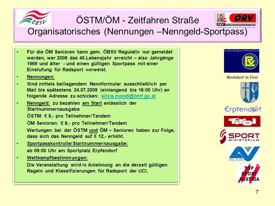 7 ÖSTM/ÖM - Zeitfahren Straße Organisatorisches (Nennungen –Nenngeld-Sportpass) Für die ÖM Senioren kann gem. ÖBSV Regulativ nur gemeldet werden, wer