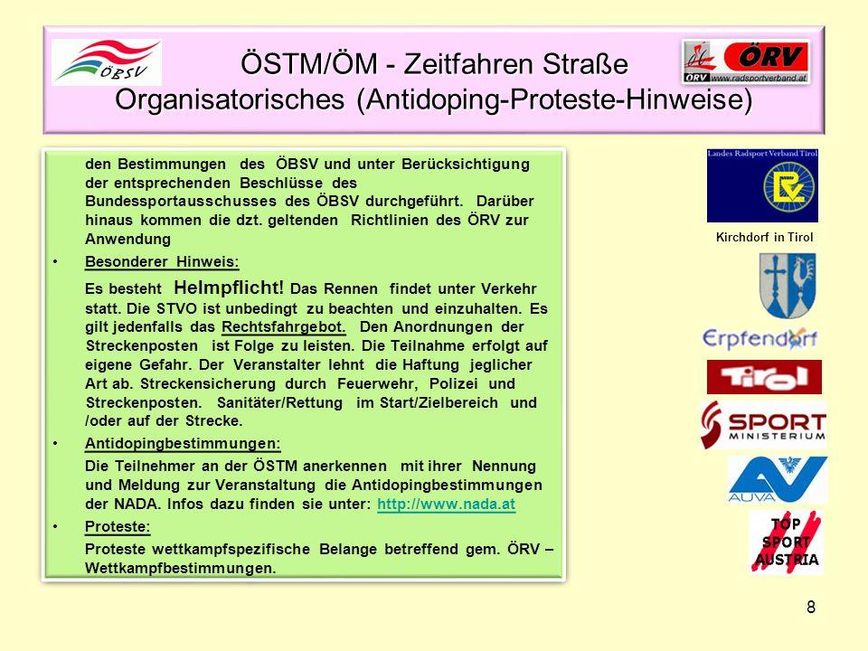 8 ÖSTM/ÖM - Zeitfahren Straße Organisatorisches (Antidoping-Proteste-Hinweise) den Bestimmungen des ÖBSV und unter Berücksichtigung der entsprechenden