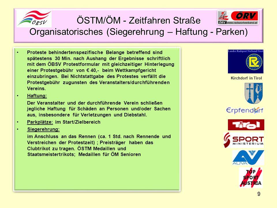 9 ÖSTM/ÖM - Zeitfahren Straße Organisatorisches (Siegerehrung – Haftung - Parken) Proteste behindertenspezifische Belange betreffend sind spätestens 3