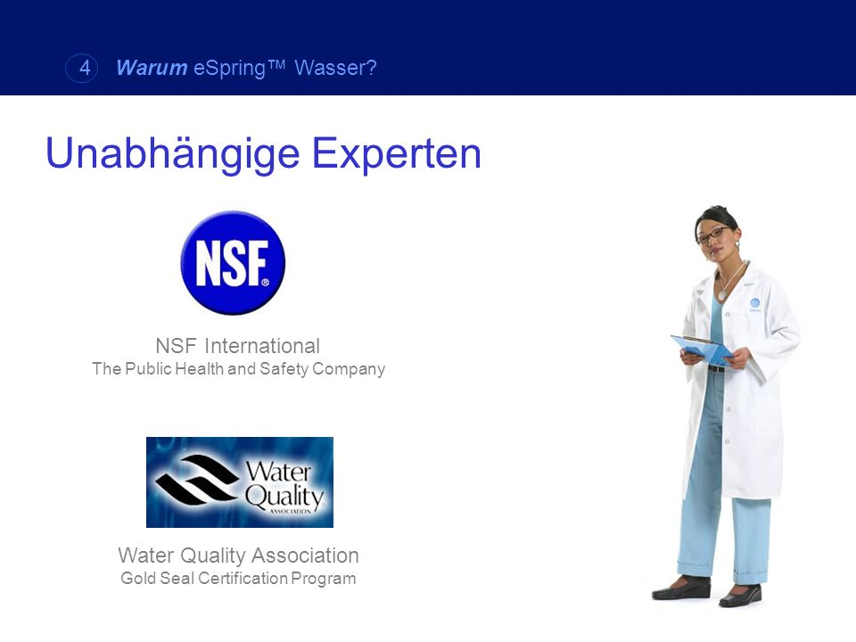 Unabhängige Experten NSF International The Public Health and Safety Company Water Quality Association Gold Seal Certification Program 4 Warum eSpring
