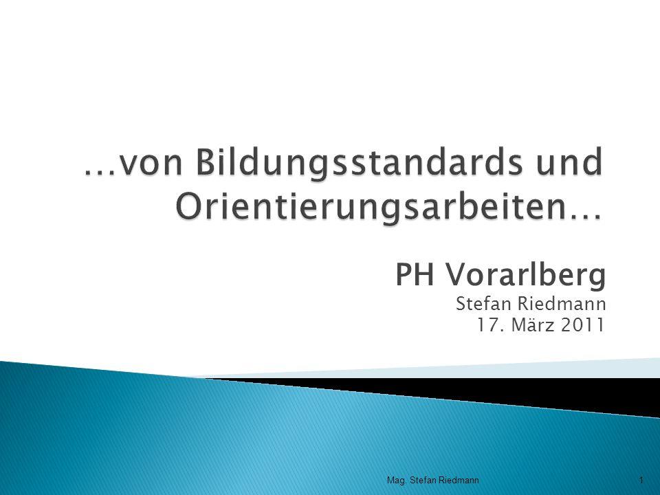 PH Vorarlberg Stefan Riedmann 17. März 2011 Mag. Stefan Riedmann1