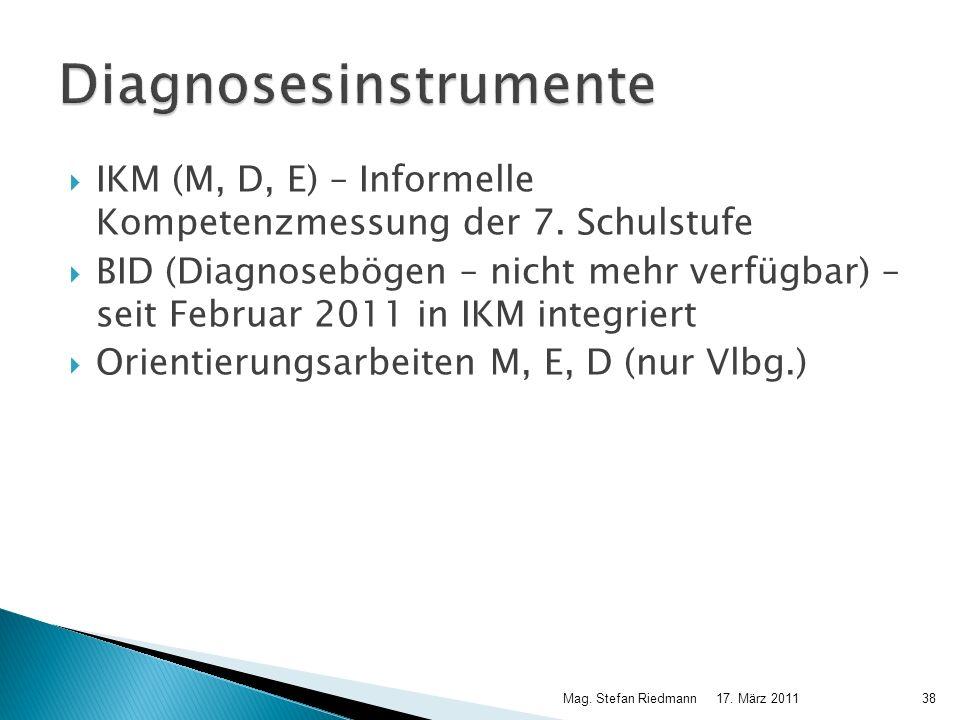 IKM (M, D, E) – Informelle Kompetenzmessung der 7. Schulstufe BID (Diagnosebögen – nicht mehr verfügbar) – seit Februar 2011 in IKM integriert Orienti