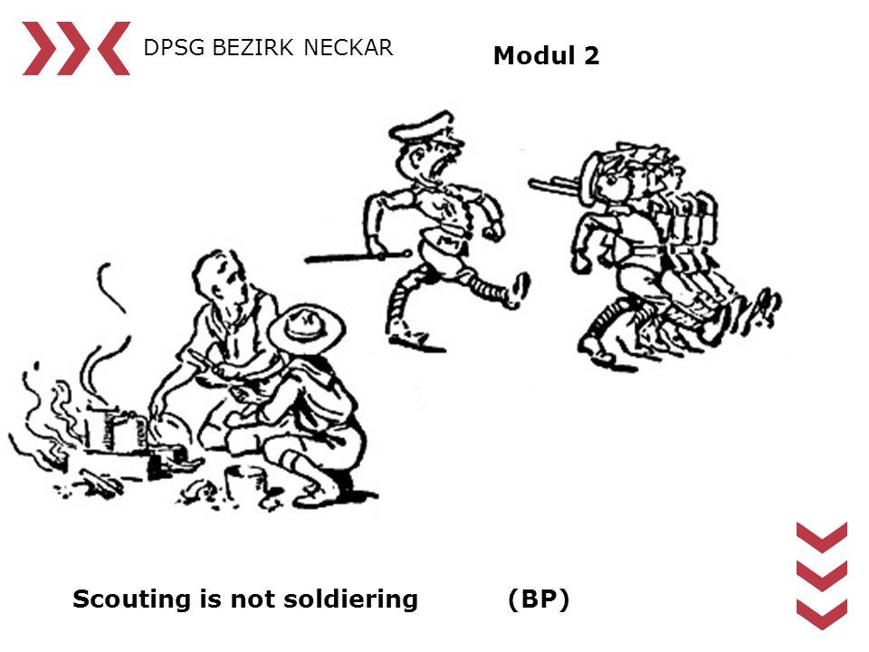 DPSG BEZIRK NECKAR Modul 2 Scouting is not soldiering(BP)