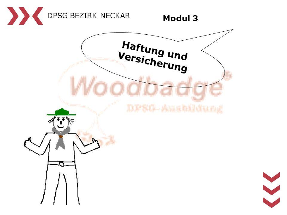 DPSG BEZIRK NECKAR Modul 3 Haftung und Versicherung