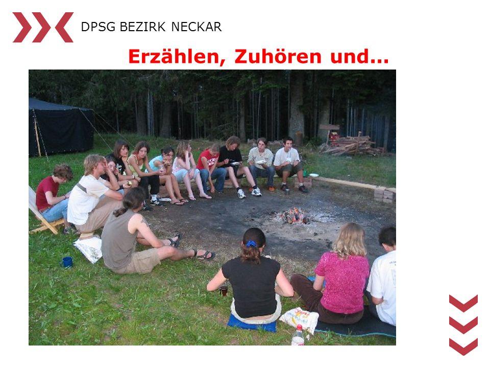 DPSG BEZIRK NECKAR Erzählen, Zuhören und...