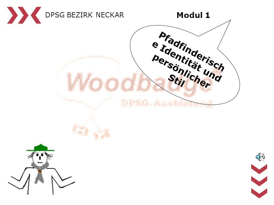 DPSG BEZIRK NECKAR Pfadfinderisch e Identität und persönlicher Stil Modul 1