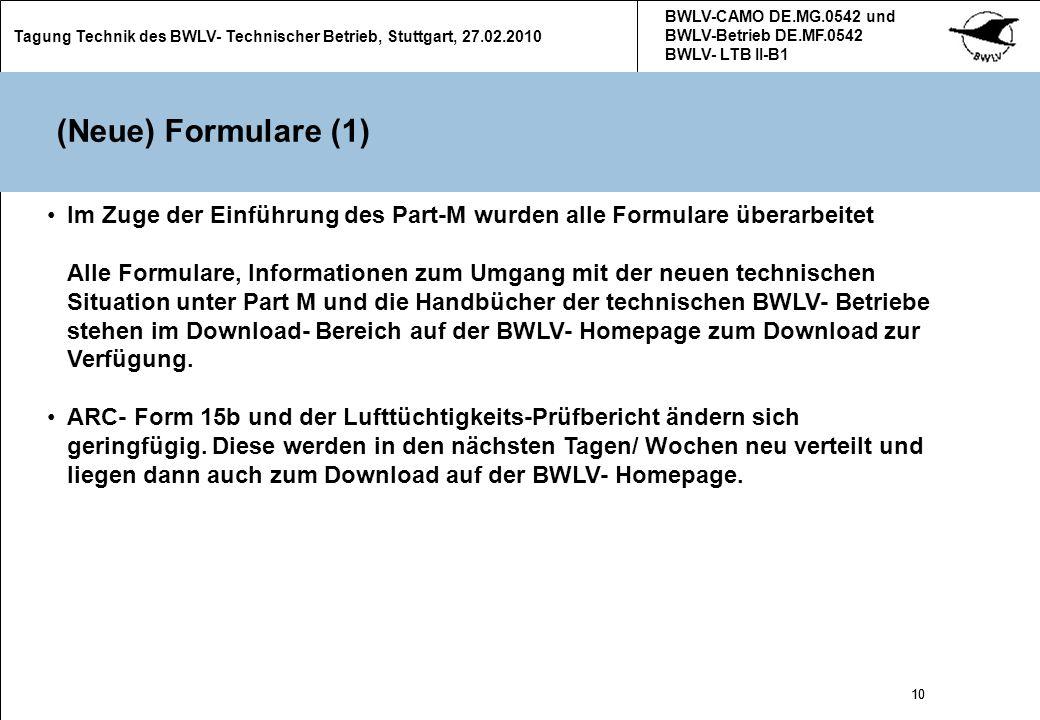 10 Tagung Technik des BWLV- Technischer Betrieb, Stuttgart, 27.02.2010 BWLV-CAMO DE.MG.0542 und BWLV-Betrieb DE.MF.0542 BWLV- LTB II-B1 10 (Neue) Form