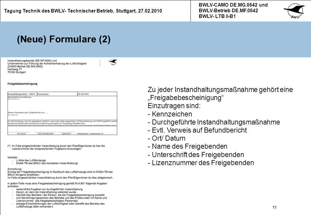 11 Tagung Technik des BWLV- Technischer Betrieb, Stuttgart, 27.02.2010 BWLV-CAMO DE.MG.0542 und BWLV-Betrieb DE.MF.0542 BWLV- LTB II-B1 11 (Neue) Form