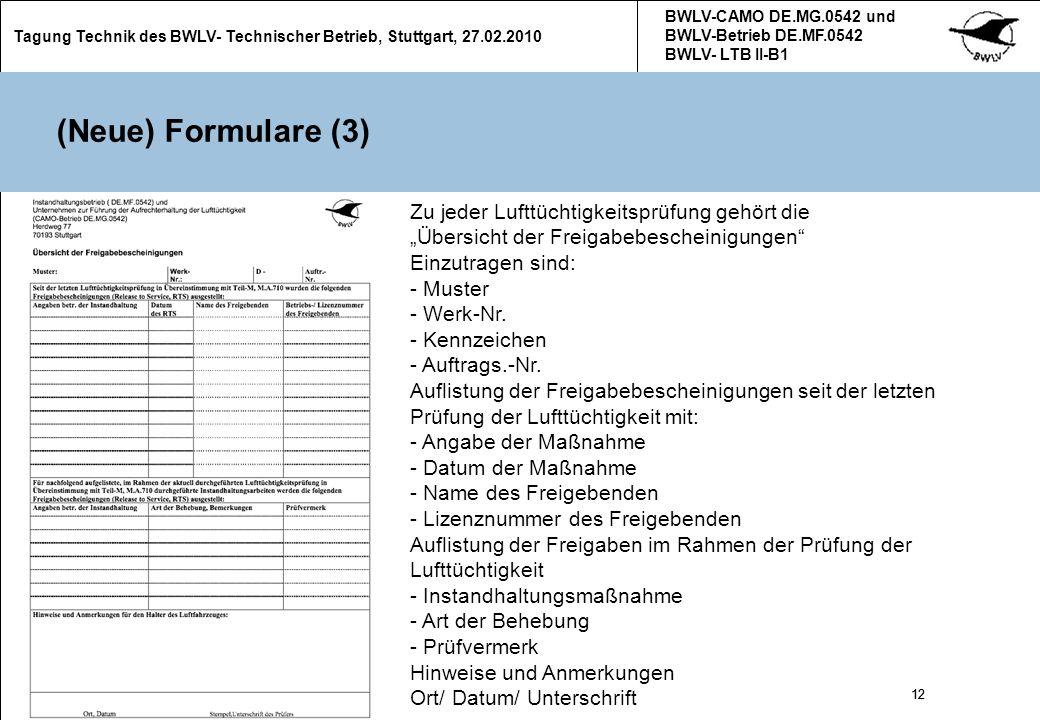 12 Tagung Technik des BWLV- Technischer Betrieb, Stuttgart, 27.02.2010 BWLV-CAMO DE.MG.0542 und BWLV-Betrieb DE.MF.0542 BWLV- LTB II-B1 12 (Neue) Form