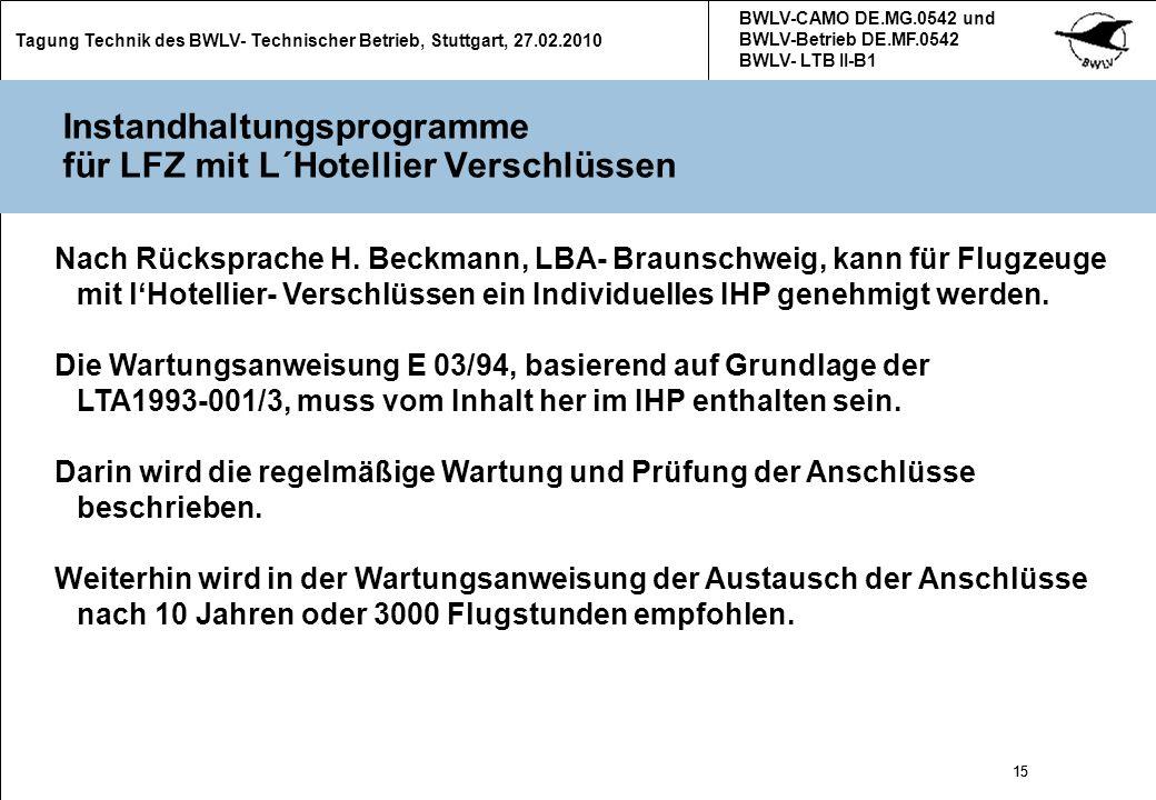 15 Tagung Technik des BWLV- Technischer Betrieb, Stuttgart, 27.02.2010 BWLV-CAMO DE.MG.0542 und BWLV-Betrieb DE.MF.0542 BWLV- LTB II-B1 15 Instandhalt