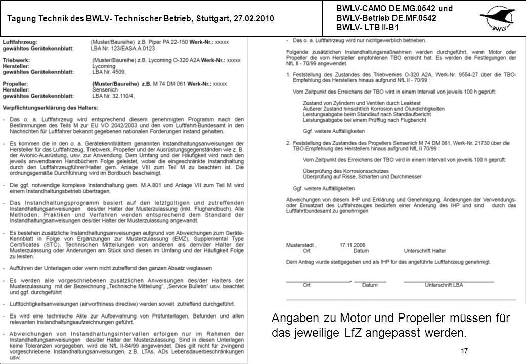 17 Tagung Technik des BWLV- Technischer Betrieb, Stuttgart, 27.02.2010 BWLV-CAMO DE.MG.0542 und BWLV-Betrieb DE.MF.0542 BWLV- LTB II-B1 17 Angaben zu