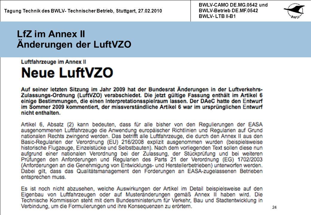 24 Tagung Technik des BWLV- Technischer Betrieb, Stuttgart, 27.02.2010 BWLV-CAMO DE.MG.0542 und BWLV-Betrieb DE.MF.0542 BWLV- LTB II-B1 24 LfZ im Anne