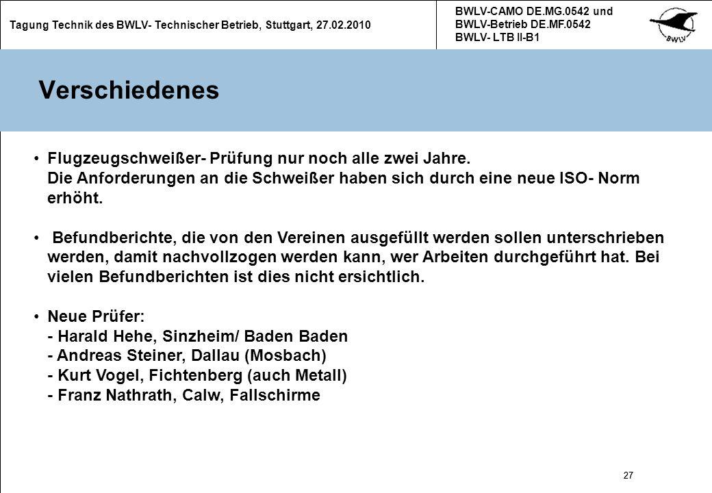 27 Tagung Technik des BWLV- Technischer Betrieb, Stuttgart, 27.02.2010 BWLV-CAMO DE.MG.0542 und BWLV-Betrieb DE.MF.0542 BWLV- LTB II-B1 27 Verschieden