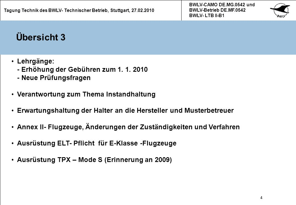 5 Tagung Technik des BWLV- Technischer Betrieb, Stuttgart, 27.02.2010 BWLV-CAMO DE.MG.0542 und BWLV-Betrieb DE.MF.0542 BWLV- LTB II-B1 5 Übersicht 4 BWLV- Technischer Betrieb nach Part- M: Was ist gelaufen im letzten Jahr - FA- Technik: - Neuer stellvertretender Vorsitzender und Fachreferent für Winden: Herbert Egger - Neuer Fachreferent für Avionik: Andreas Stoll Rückblick auf die technischen Lehrgänge 2009/ 2010 Übersicht über die technischen Lehrgänge 2010 Technisches Personal in den Vereinen Verlängerung der technischen Ausweise, Nochmal: Übergang zu Part 66 Technische Ausweise: Laufzeit 5 Jahre Neue Prüfer Klasse 3 im BWLV- LTB