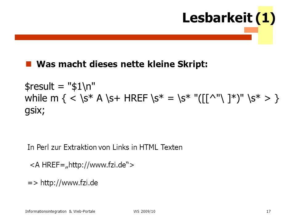 Informationsintegration & Web-Portale17 WS 2007/08 Lesbarkeit (1) Was macht dieses nette kleine Skript: $result =