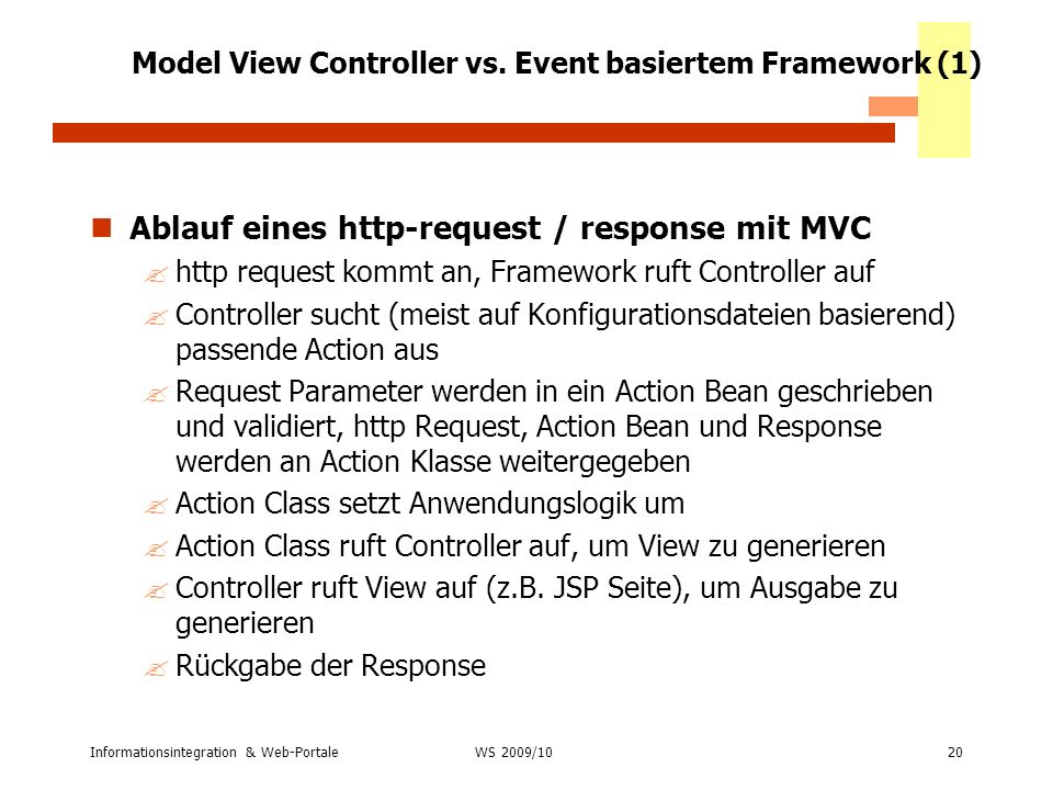 Informationsintegration & Web-Portale20 WS 2007/08 Model View Controller vs. Event basiertem Framework (1) Ablauf eines http-request / response mit MV