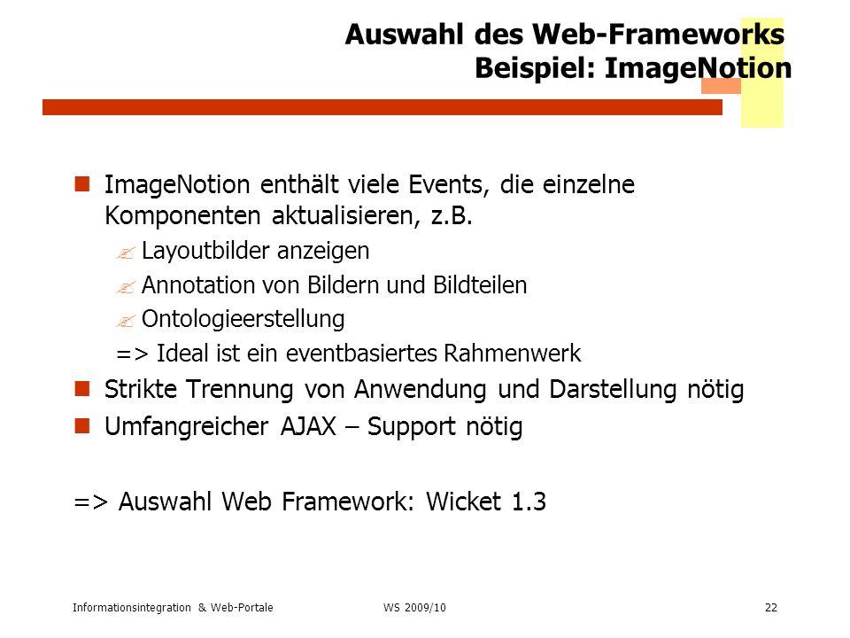 Informationsintegration & Web-Portale22 WS 2007/08 Auswahl des Web-Frameworks Beispiel: ImageNotion ImageNotion enthält viele Events, die einzelne Kom
