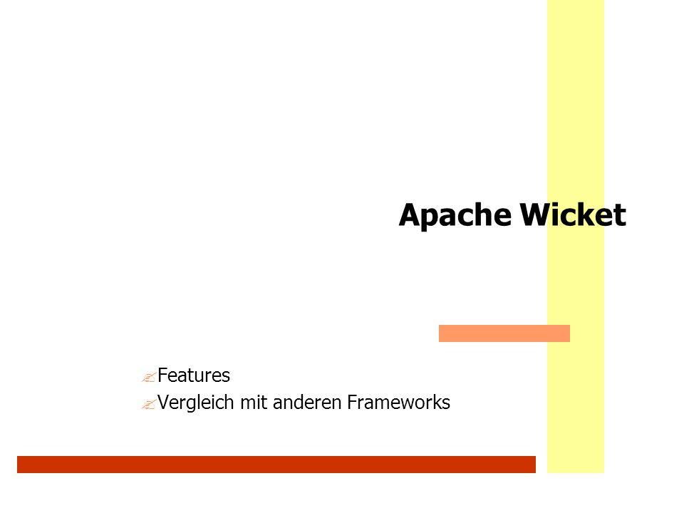 Apache Wicket ?Features ?Vergleich mit anderen Frameworks