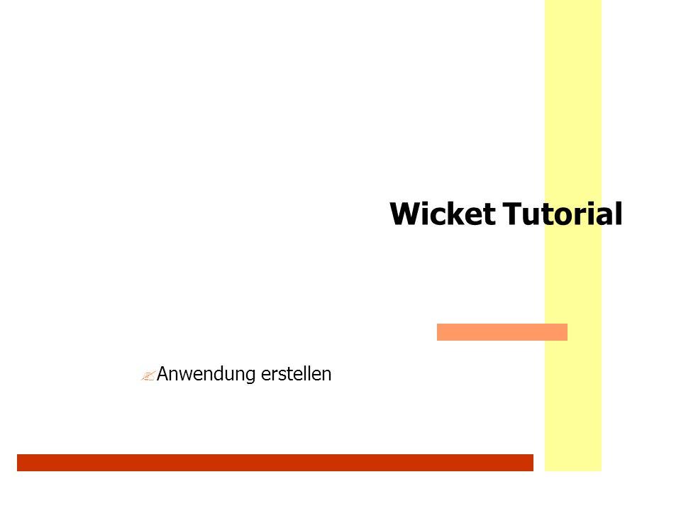 Wicket Tutorial ?Anwendung erstellen