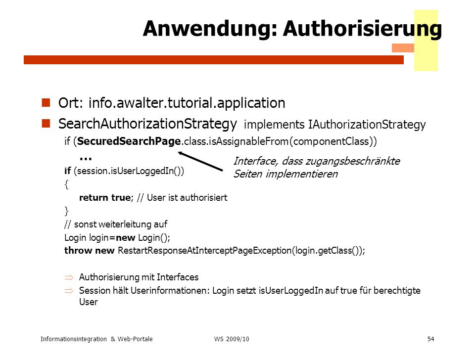 Informationsintegration & Web-Portale54 WS 2007/08 Anwendung: Authorisierung Ort: info.awalter.tutorial.application SearchAuthorizationStrategy implem