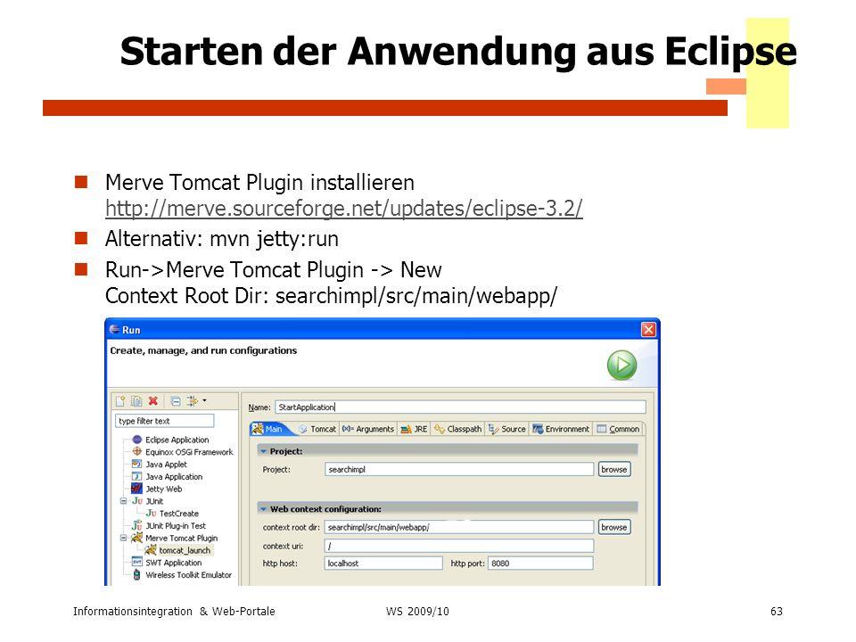 Informationsintegration & Web-Portale63 WS 2007/08 Starten der Anwendung aus Eclipse Merve Tomcat Plugin installieren http://merve.sourceforge.net/upd