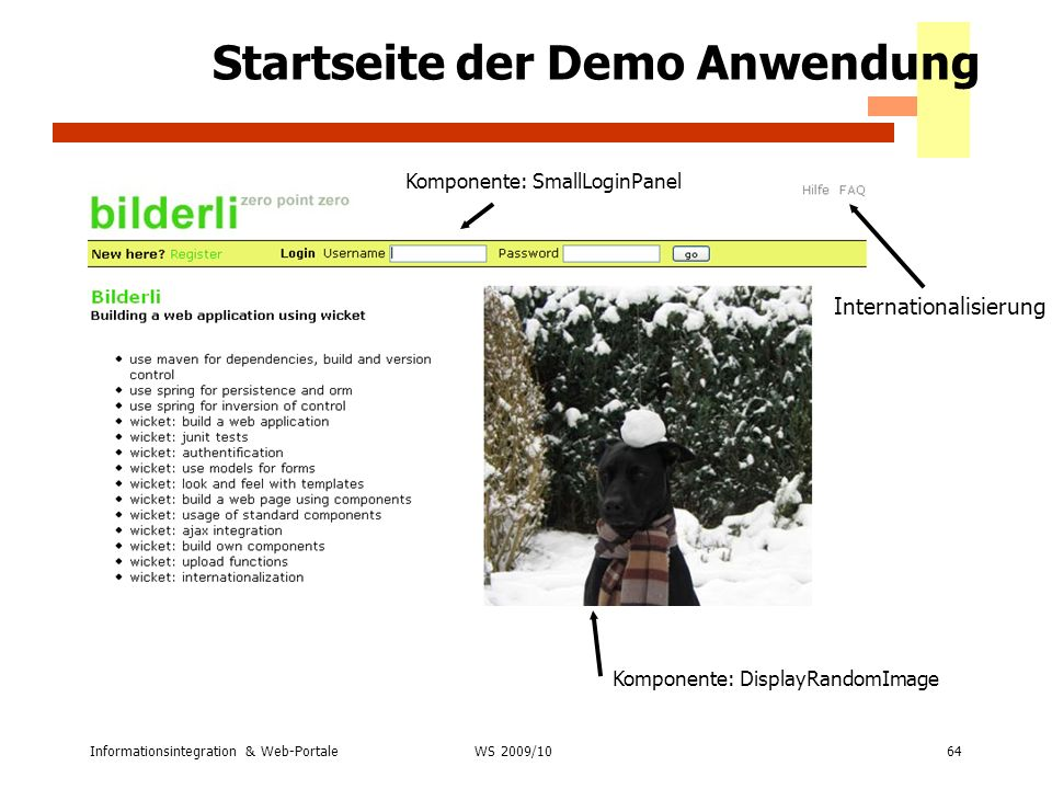 Informationsintegration & Web-Portale64 WS 2007/08 Startseite der Demo Anwendung Internationalisierung Komponente: DisplayRandomImage Komponente: Smal