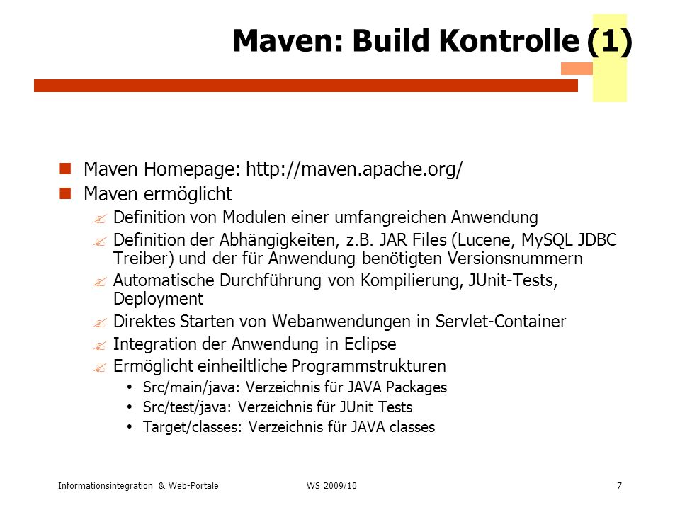 Informationsintegration & Web-Portale48 WS 2007/08 Methoden für ImageData Ort: info.awalter.tutorial.persistence.images Interface ImageManagerDao ?public List getAllImages(); ?public List searchImages(String keywords); ?public ImageData insertImage(ImageData i); ?public boolean updateImage(ImageData i); ?public boolean deleteImage(ImageData i); ?public byte[] loadImageFile(ImageData i, String outputType ); ?public boolean saveImageFile(ImageData i,InputStream input); ?public boolean deleteImageFile(ImageData i); ?public List getAllIndexKeywords(); ?public List getAllIndexKeywordsStartingWith(String start); ?public boolean insertIndexKeyword(String keyword); WS 2009/10