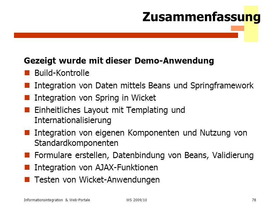 Informationsintegration & Web-Portale78 WS 2007/08 Zusammenfassung Gezeigt wurde mit dieser Demo-Anwendung Build-Kontrolle Integration von Daten mitte