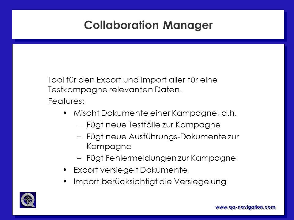 www.qa-navigation.com Collaboration Manager Mischt Dokumente einer Kampagne, d.h. –Fügt neue Testfälle zur Kampagne –Fügt neue Ausführungs-Dokumente z
