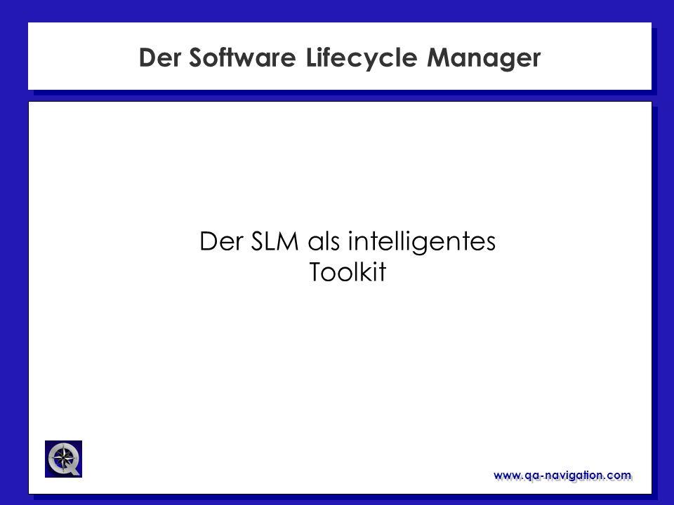 www.qa-navigation.com Der Software Lifecycle Manager Der SLM als intelligentes Toolkit