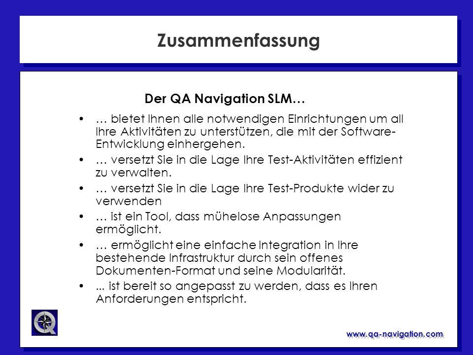 www.qa-navigation.com Zusammenfassung … bietet Ihnen alle notwendigen Einrichtungen um all Ihre Aktivitäten zu unterstützen, die mit der Software- Ent