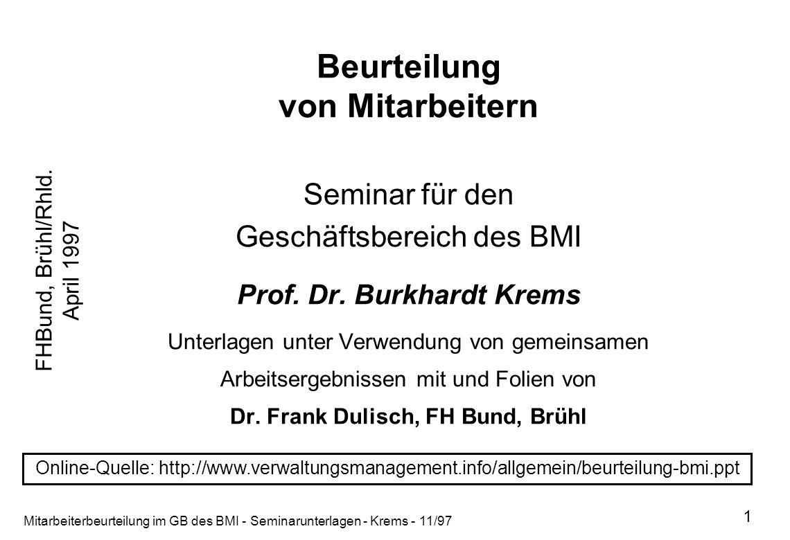 Mitarbeiterbeurteilung im GB des BMI - Seminarunterlagen - Krems - 11/97 1 Beurteilung von Mitarbeitern Seminar für den Geschäftsbereich des BMI Prof.