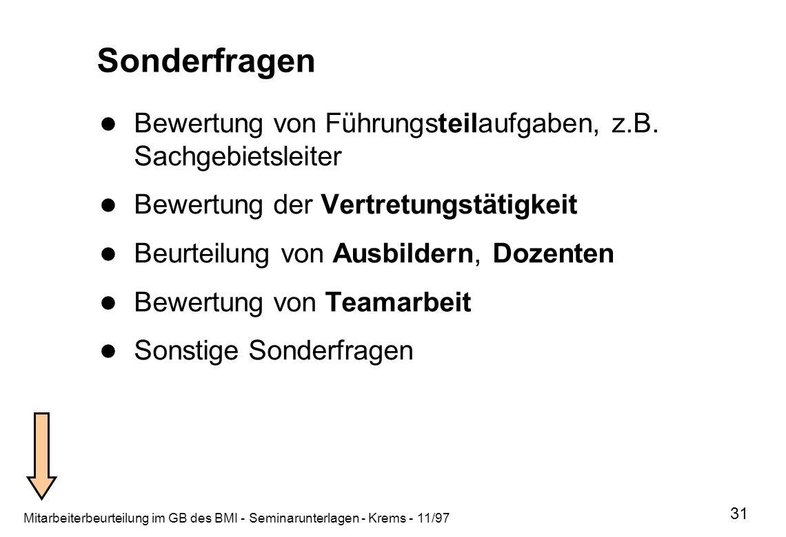Mitarbeiterbeurteilung im GB des BMI - Seminarunterlagen - Krems - 11/97 31 Sonderfragen Bewertung von Führungsteilaufgaben, z.B. Sachgebietsleiter Be