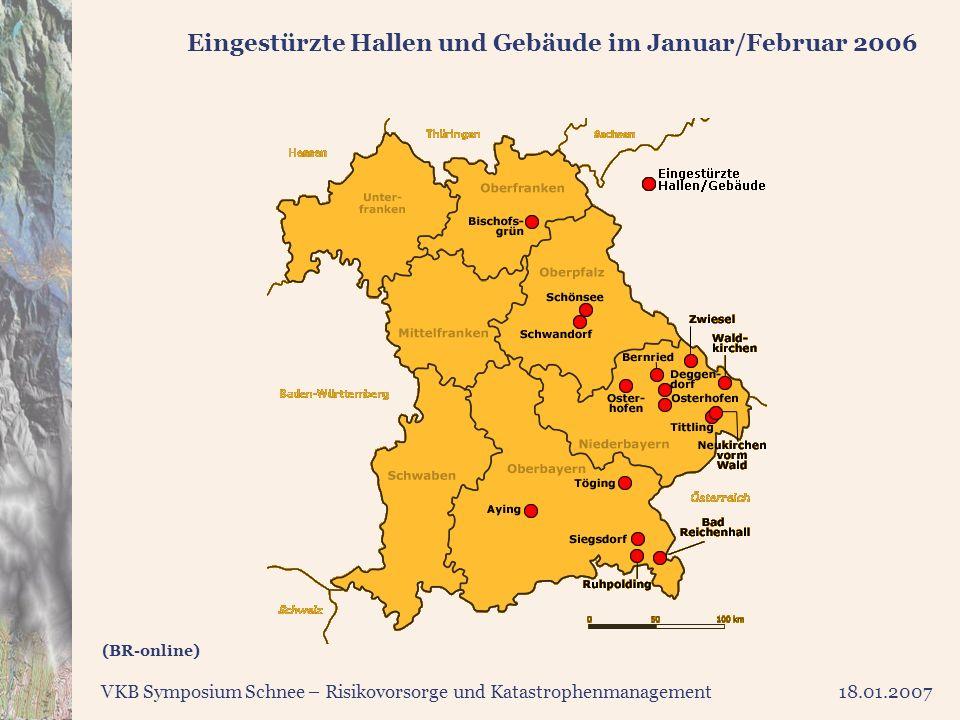 VKB Symposium Schnee – Risikovorsorge und Katastrophenmanagement18.01.2007 Eingestürzte Hallen und Gebäude im Januar/Februar 2006 (BR-online)