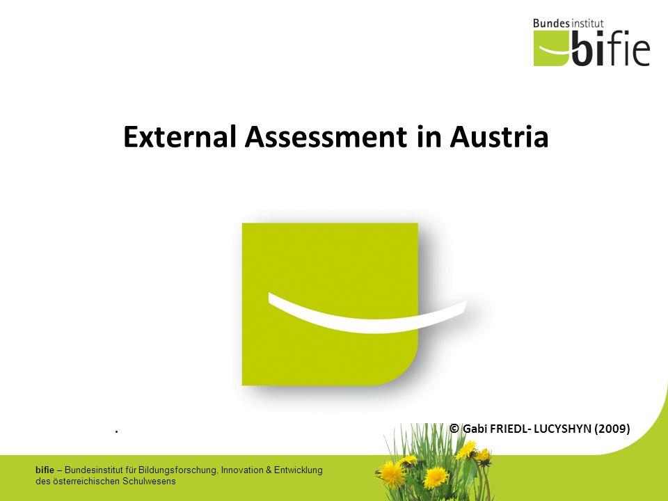bifie – Bundesinstitut für Bildungsforschung, Innovation & Entwicklung des österreichischen Schulwesens External Assessment in Austria. © Gabi FRIEDL-