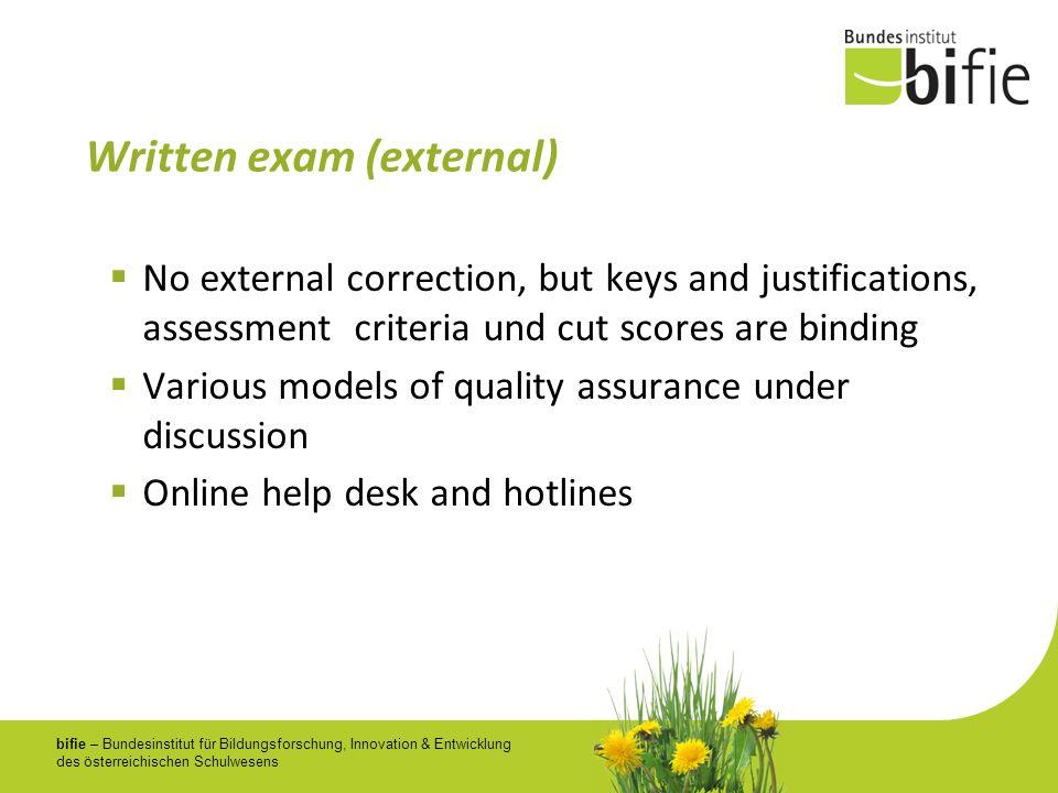 bifie – Bundesinstitut für Bildungsforschung, Innovation & Entwicklung des österreichischen Schulwesens Written exam (external) No external correction
