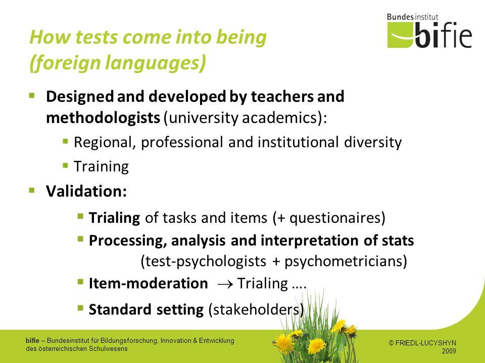 bifie – Bundesinstitut für Bildungsforschung, Innovation & Entwicklung des österreichischen Schulwesens How tests come into being (foreign languages)