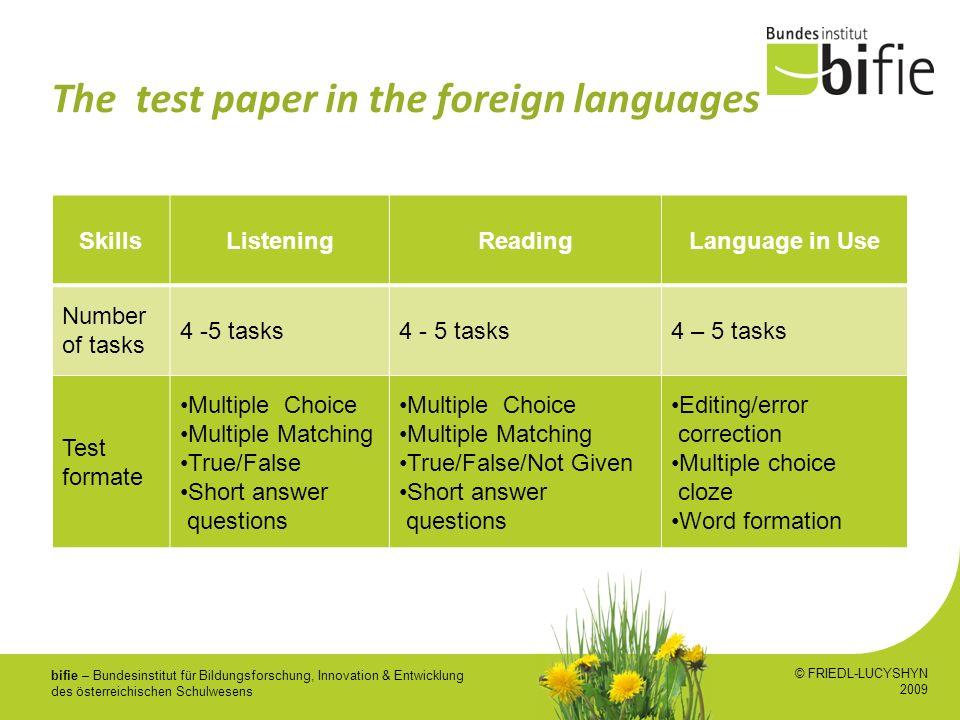 bifie – Bundesinstitut für Bildungsforschung, Innovation & Entwicklung des österreichischen Schulwesens The test paper in the foreign languages © FRIE