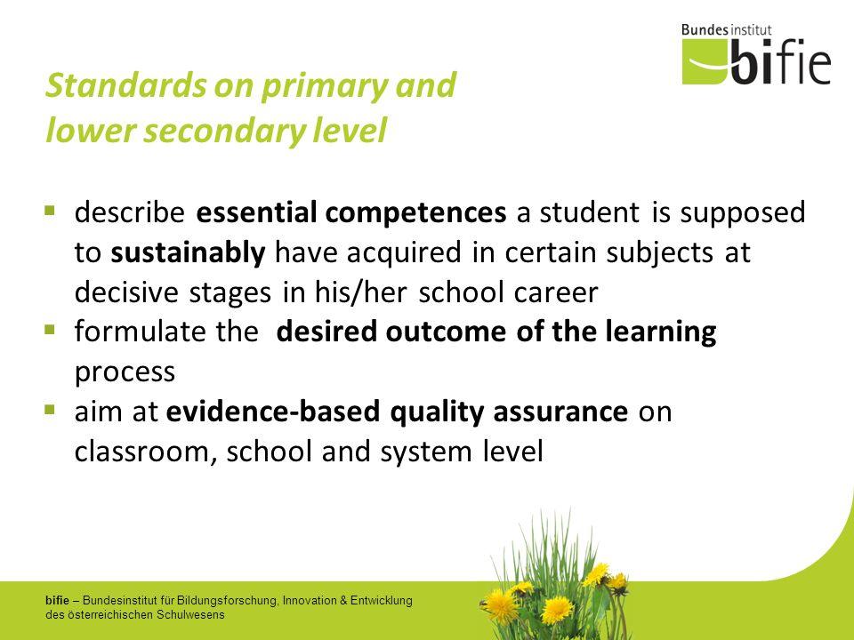 bifie – Bundesinstitut für Bildungsforschung, Innovation & Entwicklung des österreichischen Schulwesens Standards on primary and lower secondary level