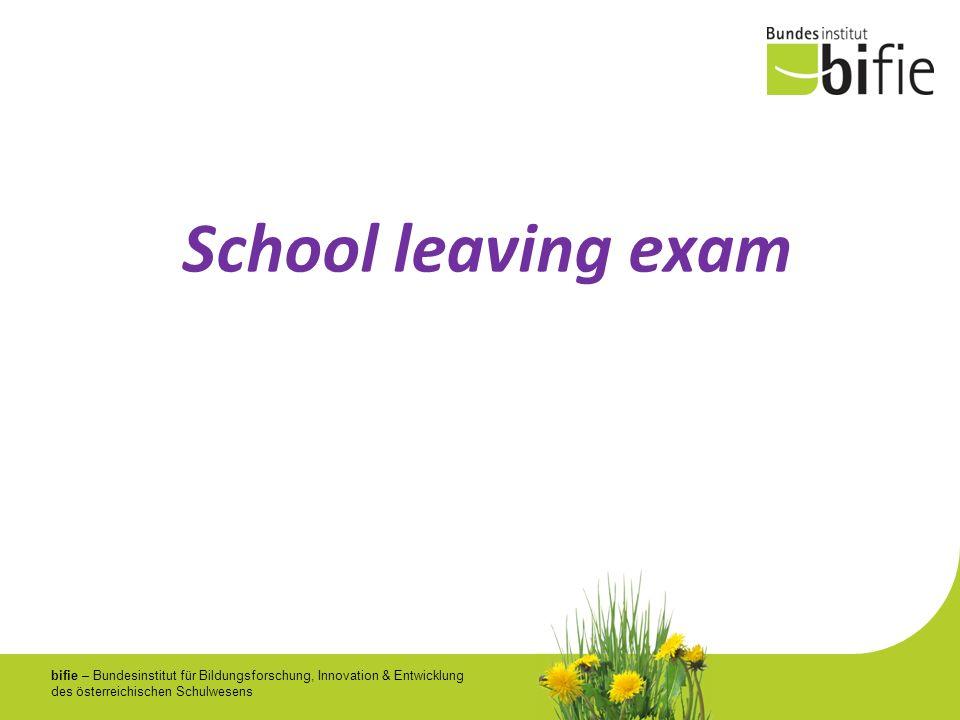 bifie – Bundesinstitut für Bildungsforschung, Innovation & Entwicklung des österreichischen Schulwesens School leaving exam