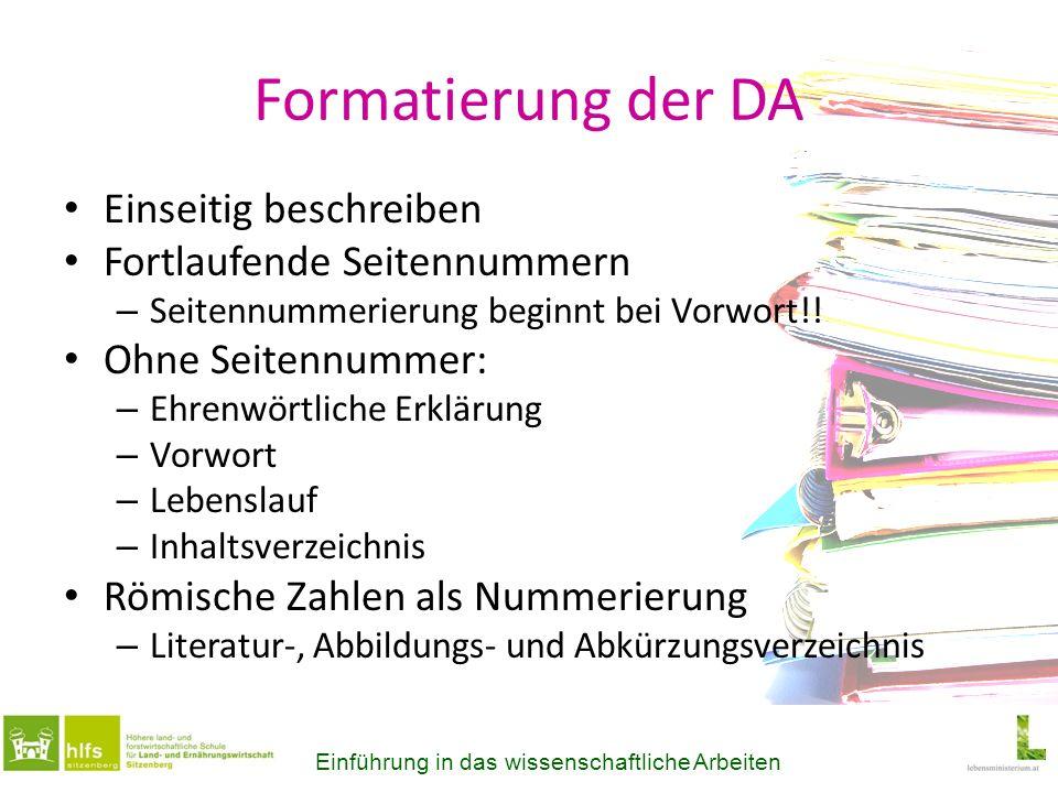 Formatierung der DA Einseitig beschreiben Fortlaufende Seitennummern – Seitennummerierung beginnt bei Vorwort!! Ohne Seitennummer: – Ehrenwörtliche Er