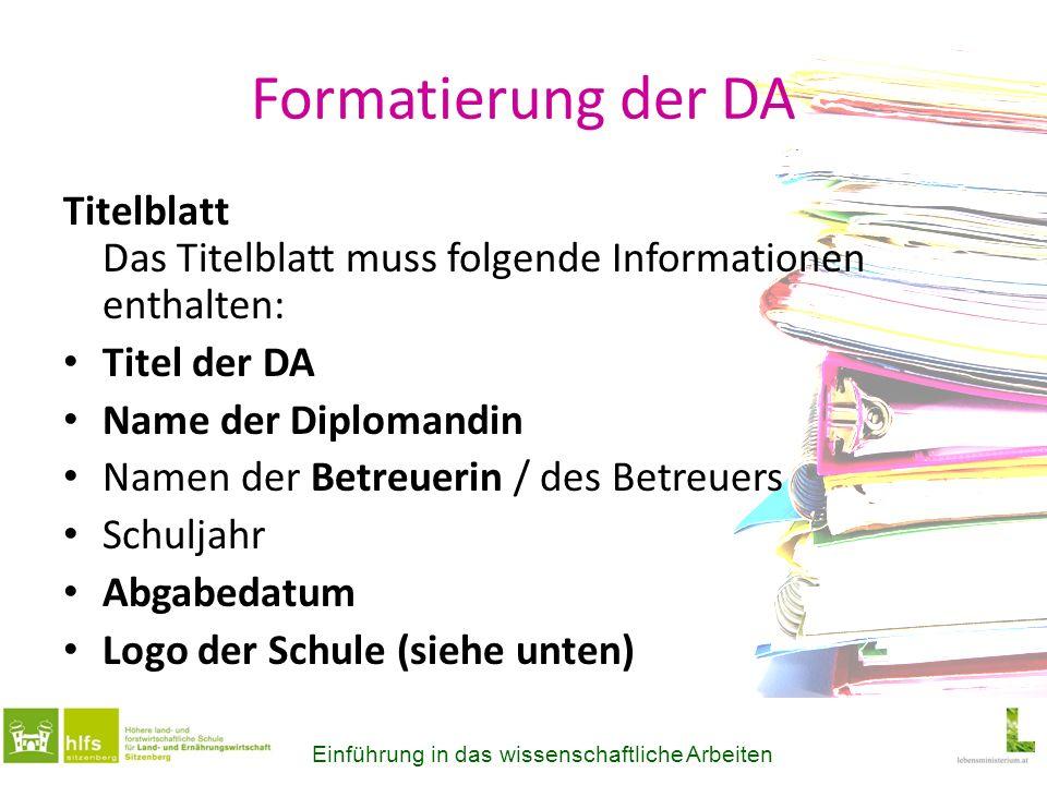 Formatierung der DA Titelblatt Das Titelblatt muss folgende Informationen enthalten: Titel der DA Name der Diplomandin Namen der Betreuerin / des Betr