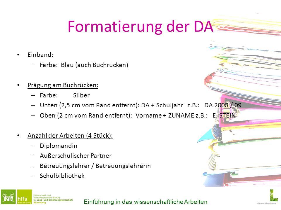 Formatierung der DA Einband: Farbe: Blau (auch Buchrücken) Prägung am Buchrücken: Farbe:Silber Unten (2,5 cm vom Rand entfernt): DA + Schuljahr z.B.: