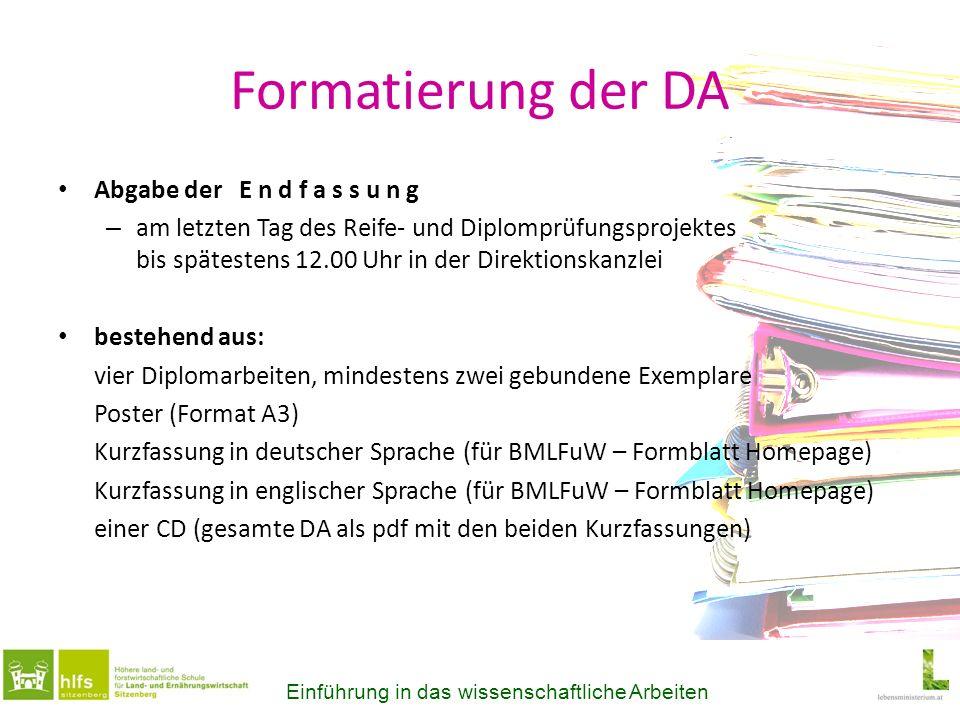 Formatierung der DA Abgabe der E n d f a s s u n g – am letzten Tag des Reife- und Diplomprüfungsprojektes bis spätestens 12.00 Uhr in der Direktionsk