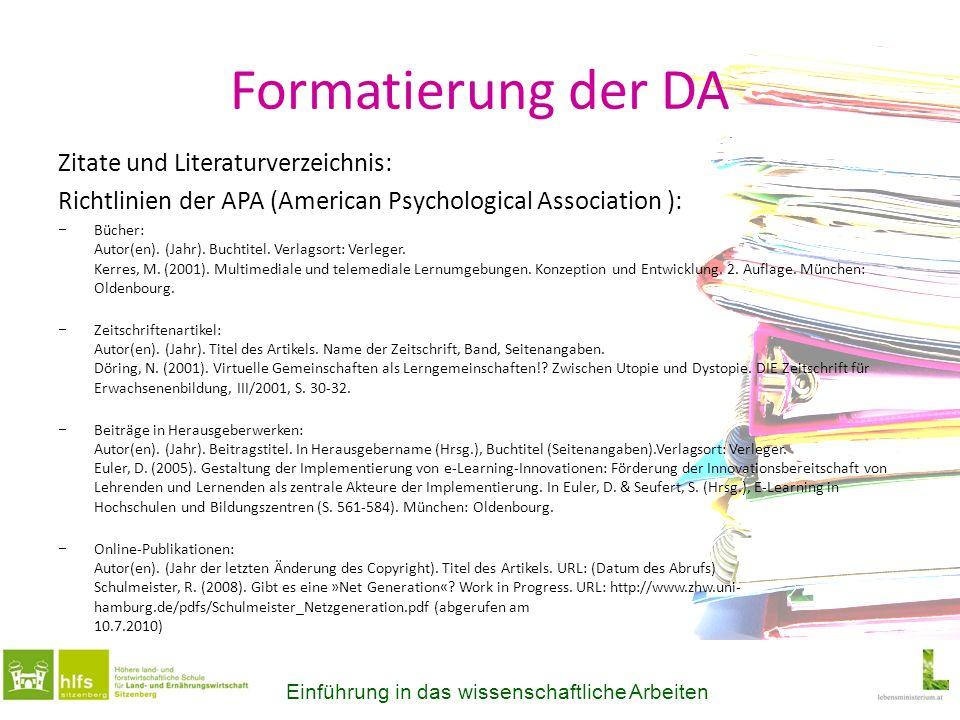 Formatierung der DA Zitate und Literaturverzeichnis: Richtlinien der APA (American Psychological Association ): Bücher: Autor(en). (Jahr). Buchtitel.