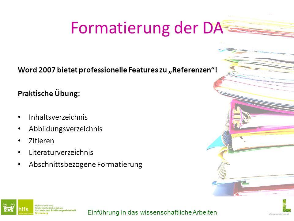 Formatierung der DA Word 2007 bietet professionelle Features zu Referenzen! Praktische Übung: Inhaltsverzeichnis Abbildungsverzeichnis Zitieren Litera