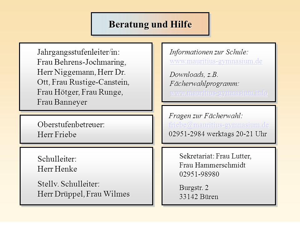 Beratung und Hilfe Jahrgangsstufenleiter/in: Frau Behrens-Jochmaring, Herr Niggemann, Herr Dr. Ott, Frau Rustige-Canstein, Frau Hötger, Frau Runge, Fr